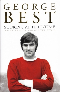 Scoring At Half-Time - Signed Autobiography